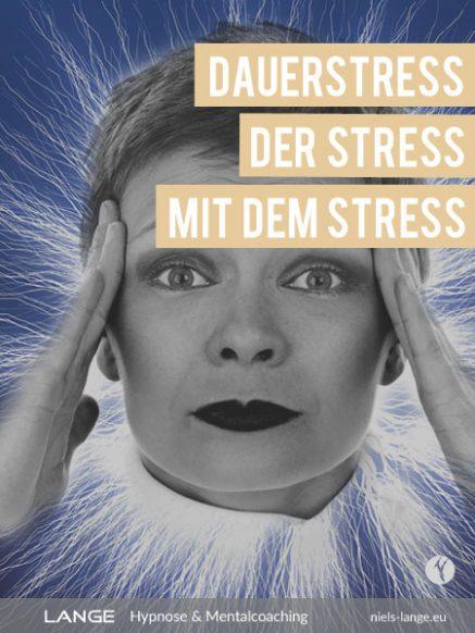 Dauerstress – Der Stress mit dem Stress