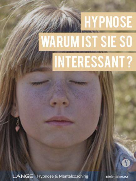 Hypnose, warum interessant?