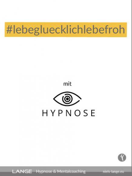 Lebe glücklich mit Hypnose