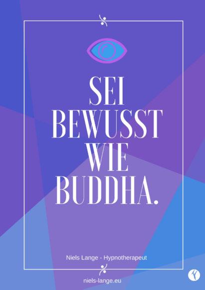 Lebe im Bewusstsein wie Buddha